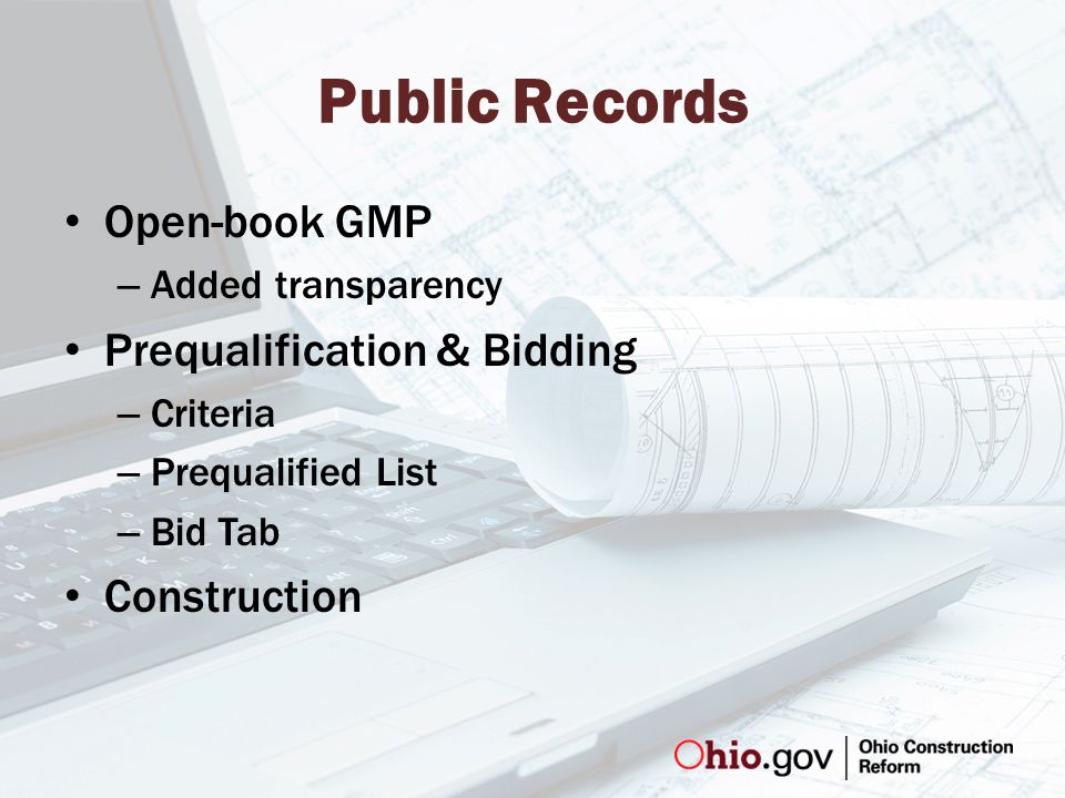 Public Records Open-book GMP – Added transparency Prequalification & Bidding – Criteria – Prequalified List – Bid Tab Construction