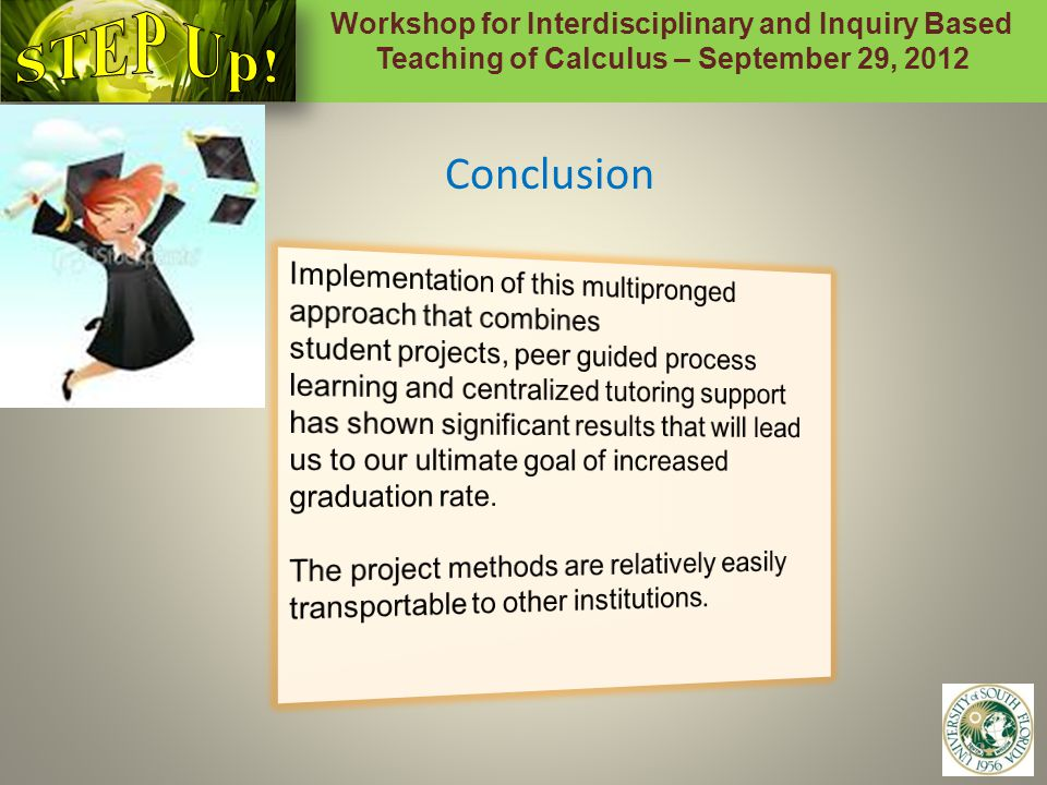 Workshop for Interdisciplinary and Inquiry Based Teaching of Calculus – September 29, 2012 13 Conclusion