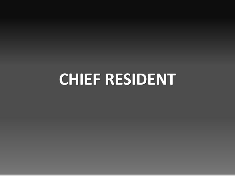 CHIEF RESIDENT