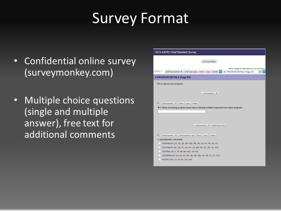 Survey Format Confidential online survey (surveymonkey.com) Multiple choice questions (single and multiple answer), free text for additional comments