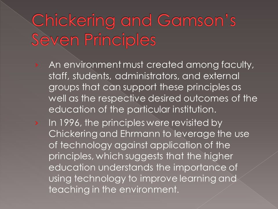 › An environment must created among faculty, staff, students, administrators, and external groups that can support these principles as well as the respective desired outcomes of the education of the particular institution.