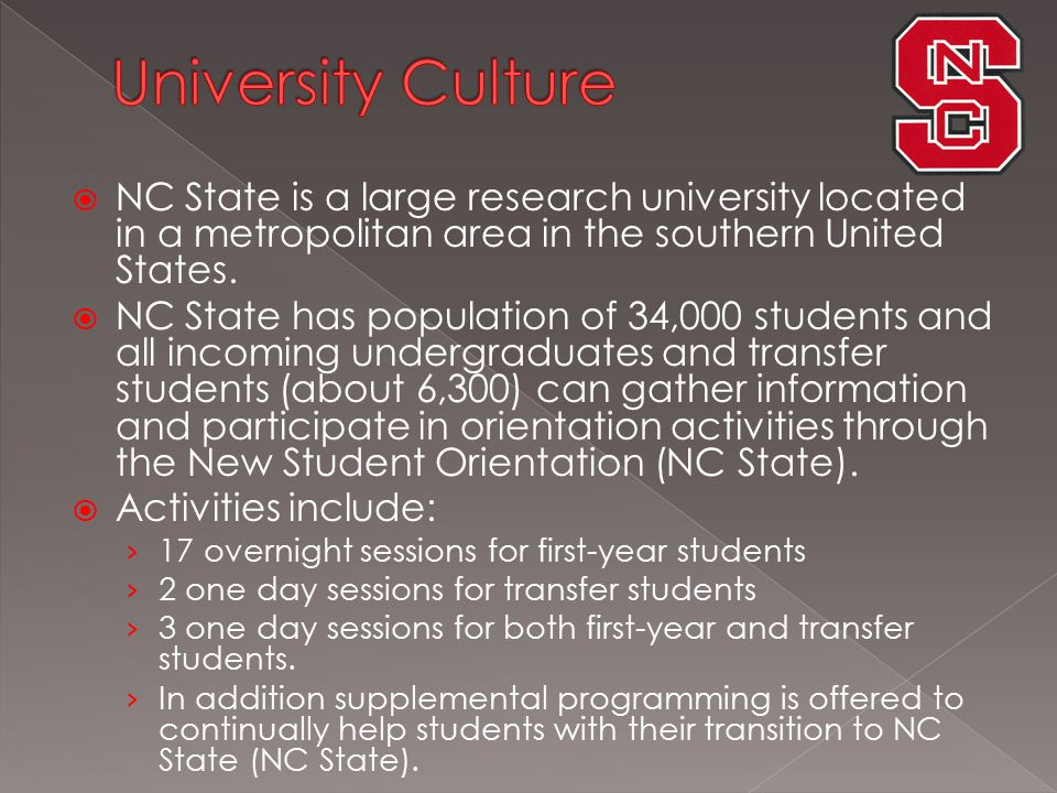  NC State is a large research university located in a metropolitan area in the southern United States.