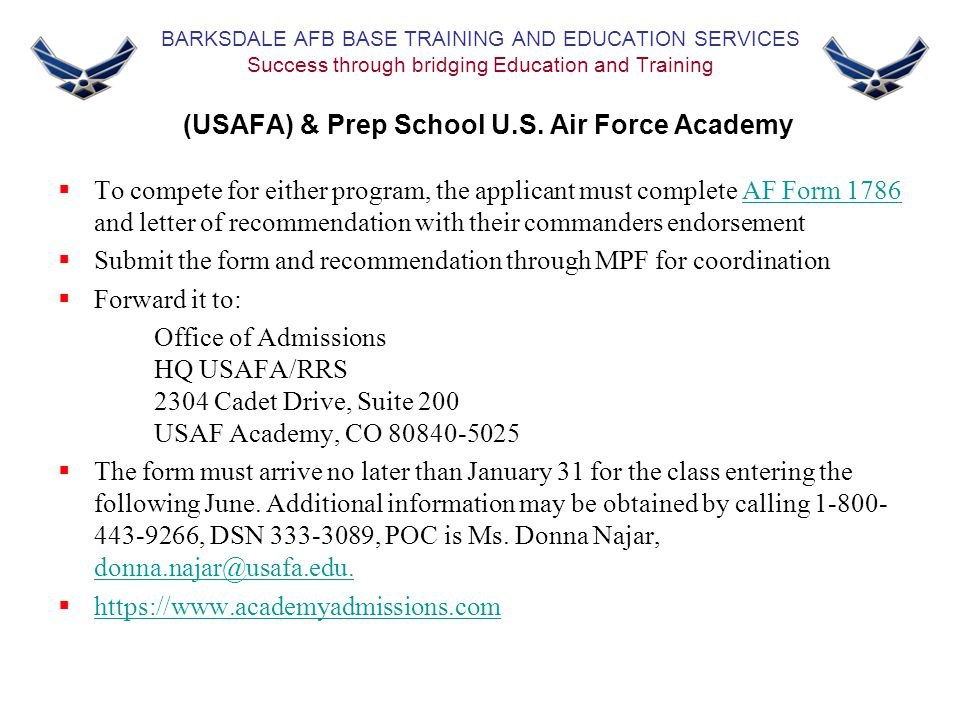 BARKSDALE AFB BASE TRAINING AND EDUCATION SERVICES Success through bridging Education and Training (USAFA) & Prep School U.S. Air Force Academy  To c