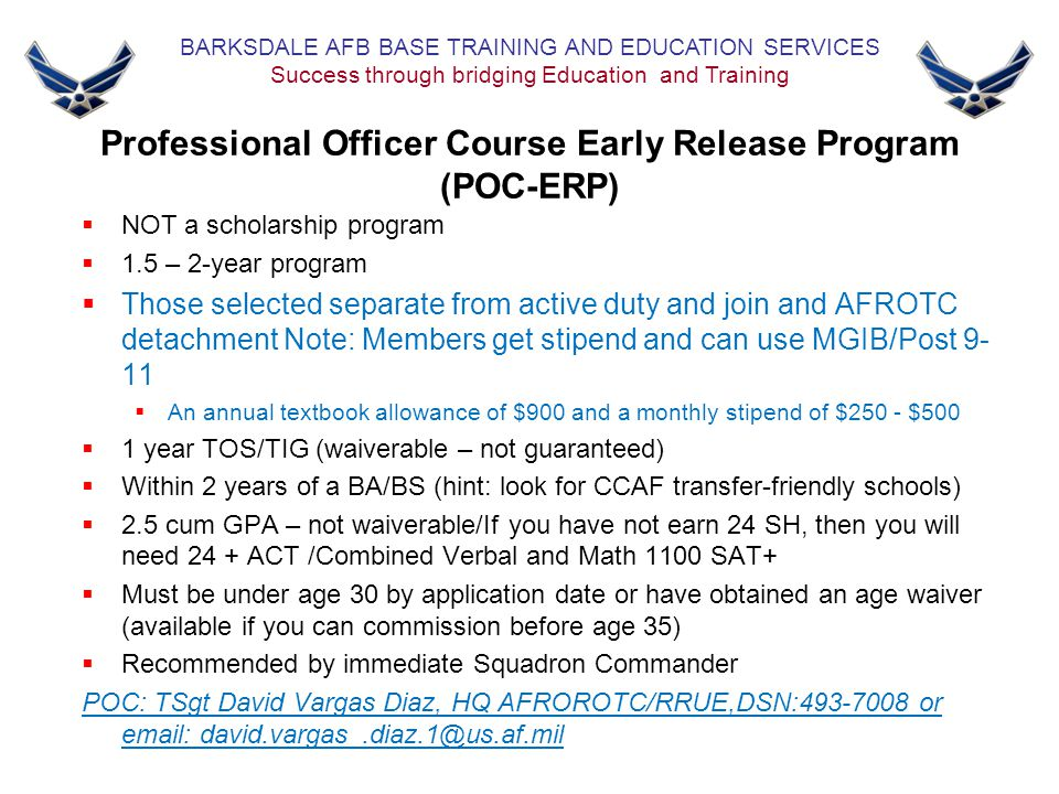 Professional Officer Course Early Release Program (POC-ERP)  NOT a scholarship program  1.5 – 2-year program  Those selected separate from active d