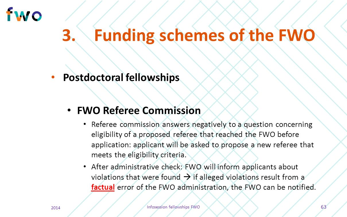 3.Funding schemes of the FWO Postdoctoral fellowships FWO Referee Commission Referee commission answers negatively to a question concerning eligibilit