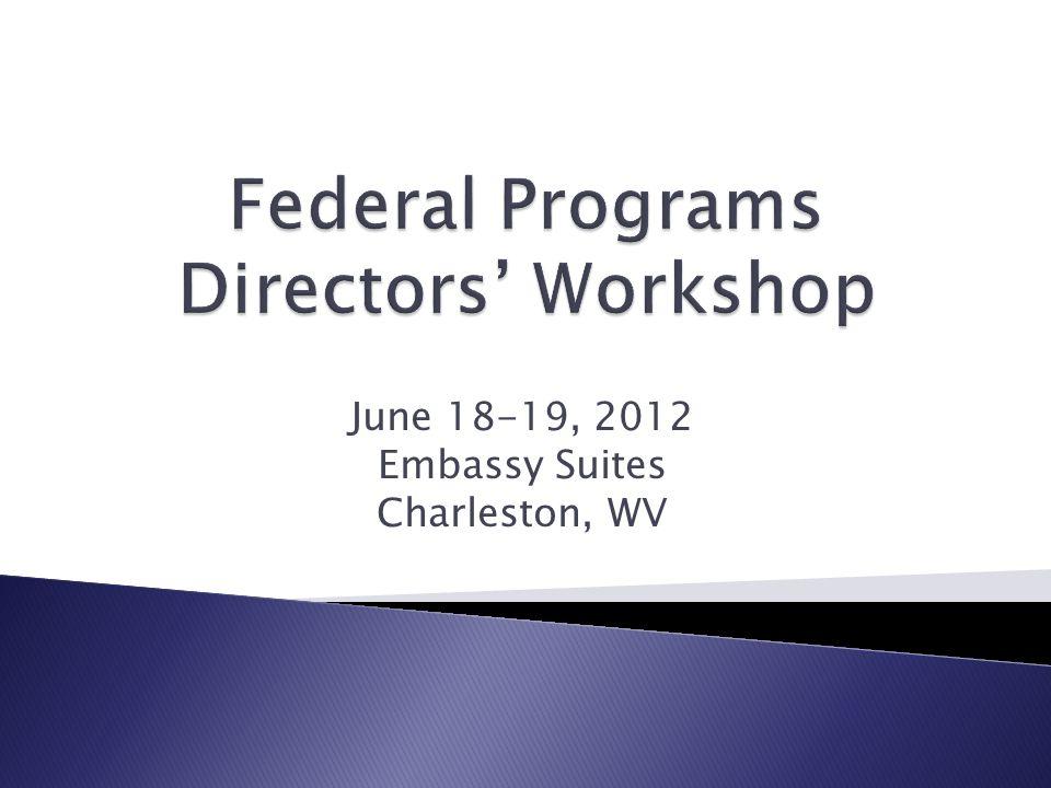 June 18-19, 2012 Embassy Suites Charleston, WV