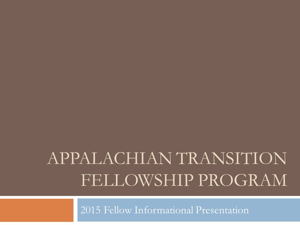 AppFellows' Vision The Appalachian Transition Fellowship (AppFellows) seeks to increase the connectivity, collaboration, and capacity of Central Appalachian institutions and leaders by building a collective analysis and seeding projects that solve regional systemic problems and foster a just and sustainable Appalachian economy