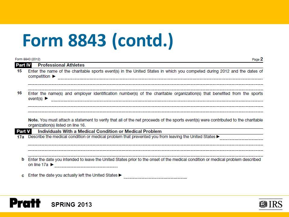 Form 8843 (contd.) SPRING 2013