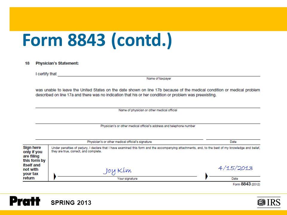Form 8843 (contd.) SPRING 2013 04/1 Joy Kim 4/15/2013