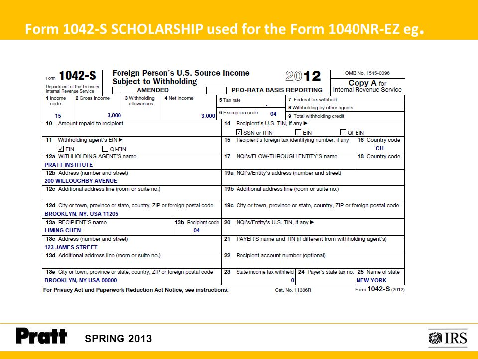 Form 1042-S SCHOLARSHIP used for the Form 1040NR-EZ eg. SPRING 2013