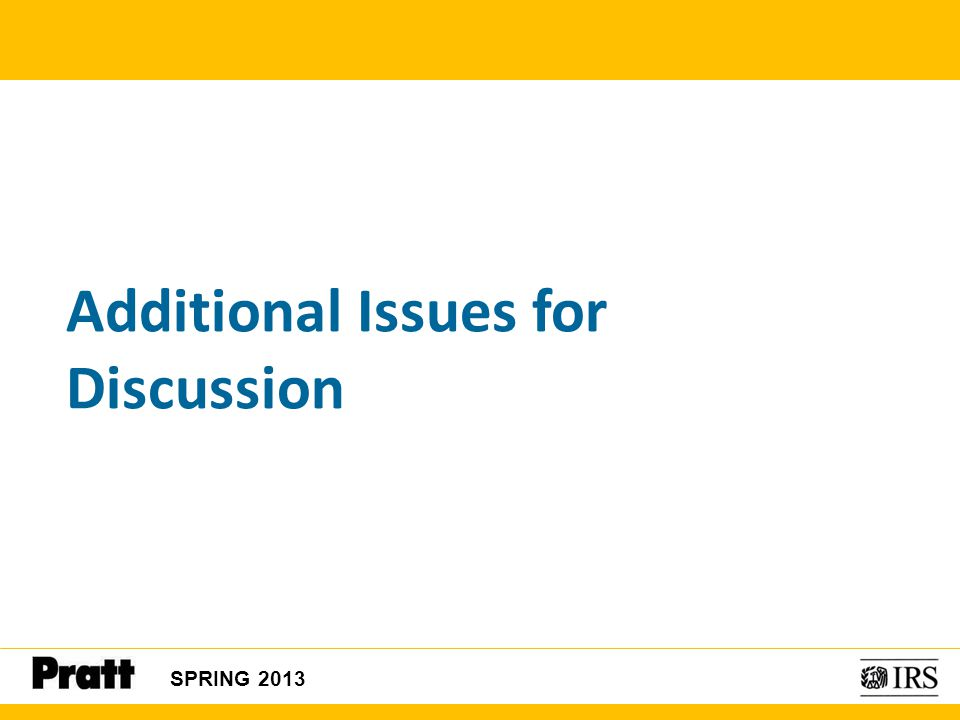 Additional Issues for Discussion SPRING 2013