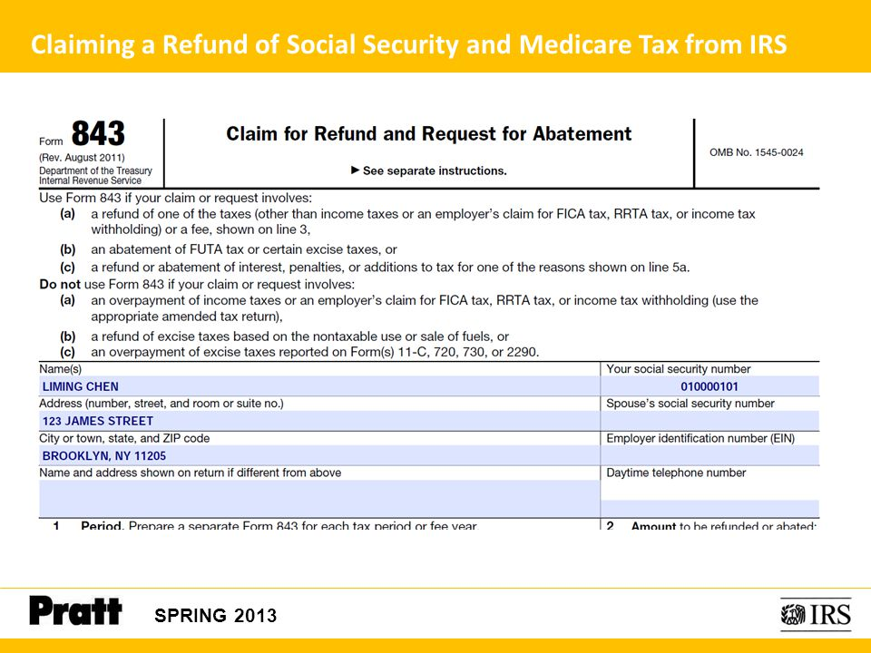 Claiming a Refund of Social Security and Medicare Tax from IRS SPRING 2013