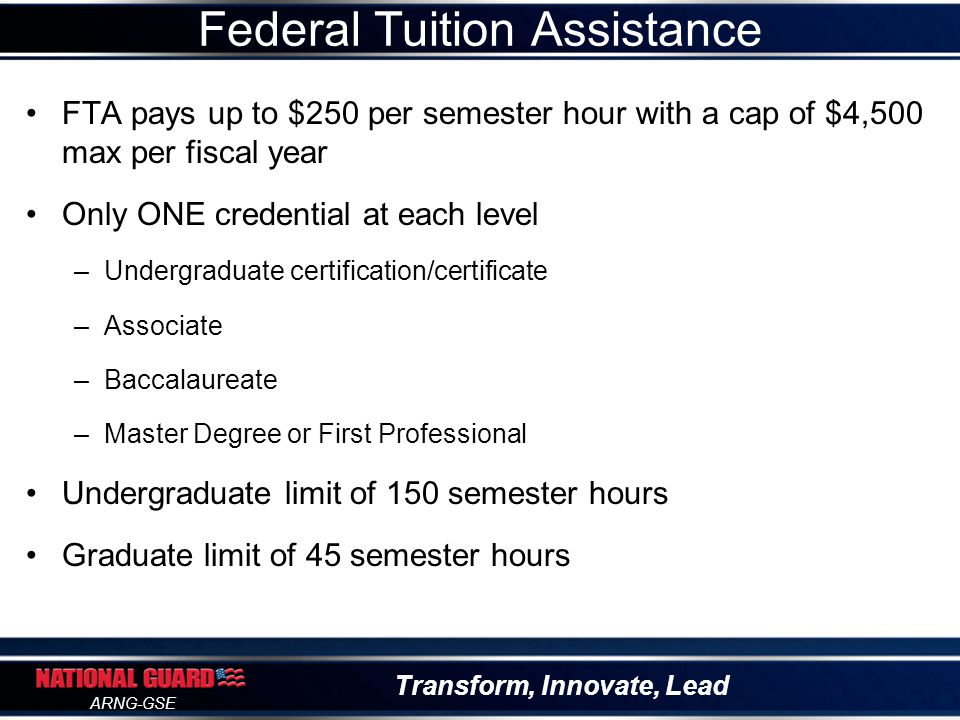Transform, Innovate, Lead ARNG-GSE Federal Tuition Assistance Website: www.goarmyed.comwww.goarmyed.com