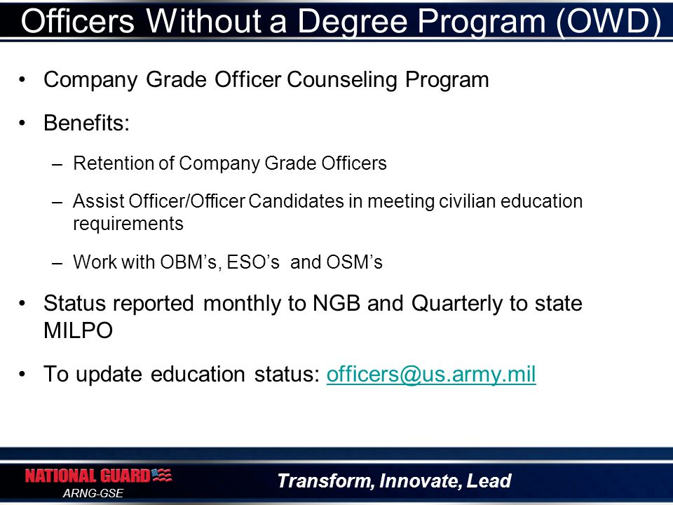 Transform, Innovate, Lead ARNG-GSE Counseling Support Team Hours of Operation: Monday - Friday, 0600 – 1800 Central Standard Time GSC Contact Information Walk-in:G1 Complex (old canteen) 5400 Missouri Ave at 6 th Street Mail:P.O.