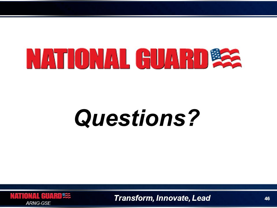 Transform, Innovate, Lead ARNG-GSE Questions 46