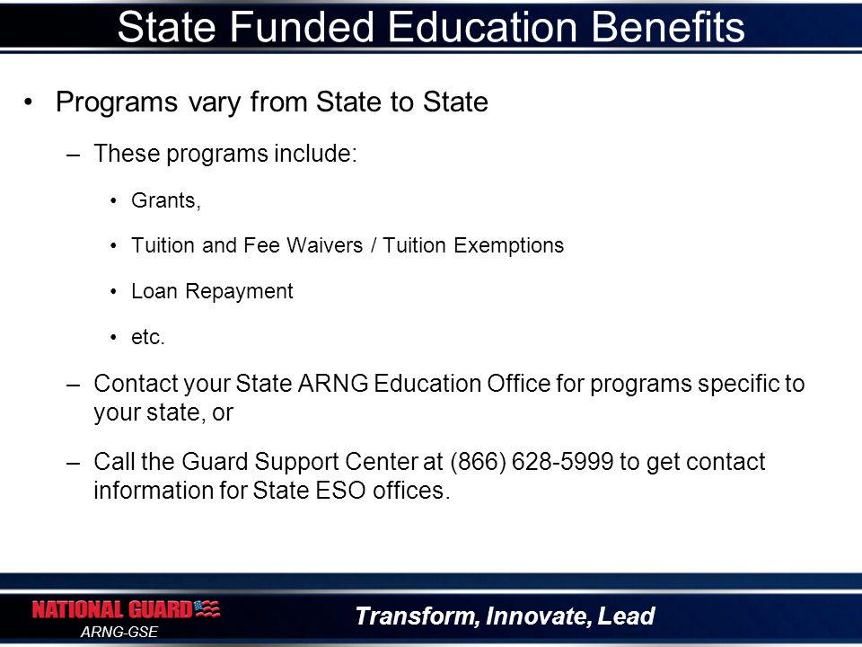 Transform, Innovate, Lead ARNG-GSE Federal Tuition Assistance POC: State TA Manager or Guard Support Center 9