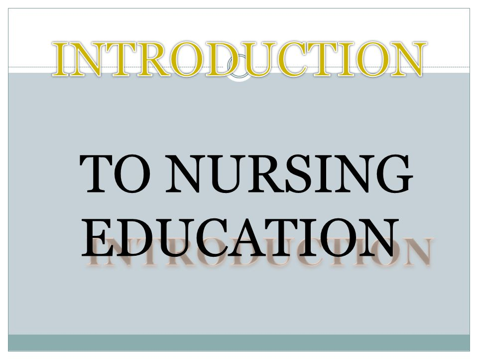 TO NURSING EDUCATION