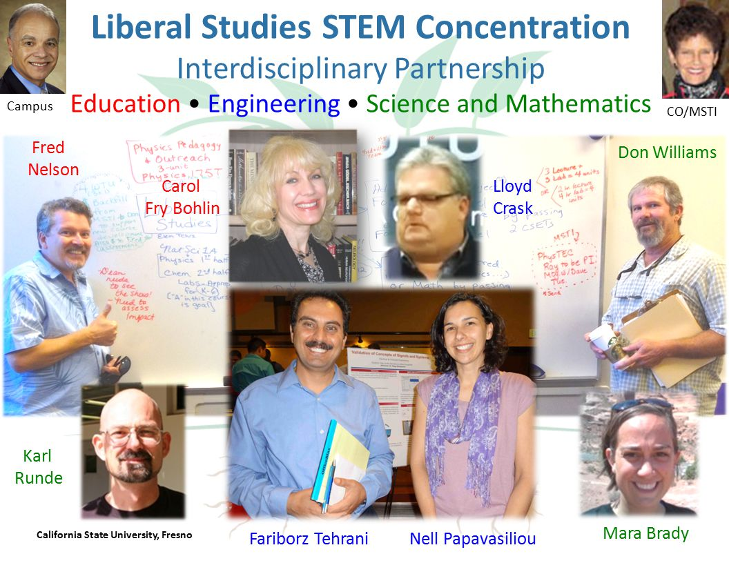 Liberal Studies STEM Concentration Interdisciplinary Partnership Education Engineering Science and Mathematics Karl Runde Fred Nelson Don Williams Mara Brady Fariborz TehraniNell Papavasiliou Carol Fry Bohlin Lloyd Crask Campus CO/MSTI