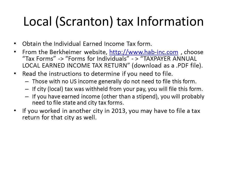 Local (Scranton) tax Information Obtain the Individual Earned Income Tax form.