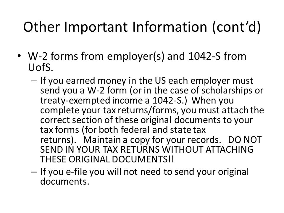 Other Important Information (cont'd) W-2 forms from employer(s) and 1042-S from UofS.