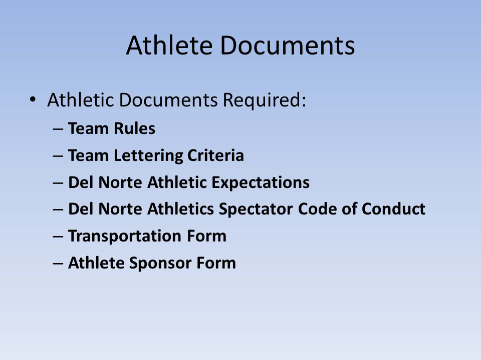 Athlete Documents Athletic Documents Required: – Team Rules – Team Lettering Criteria – Del Norte Athletic Expectations – Del Norte Athletics Spectator Code of Conduct – Transportation Form – Athlete Sponsor Form