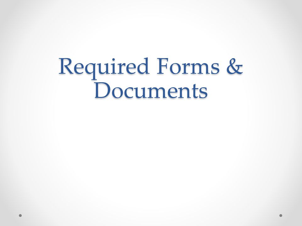 Required Forms & Documents