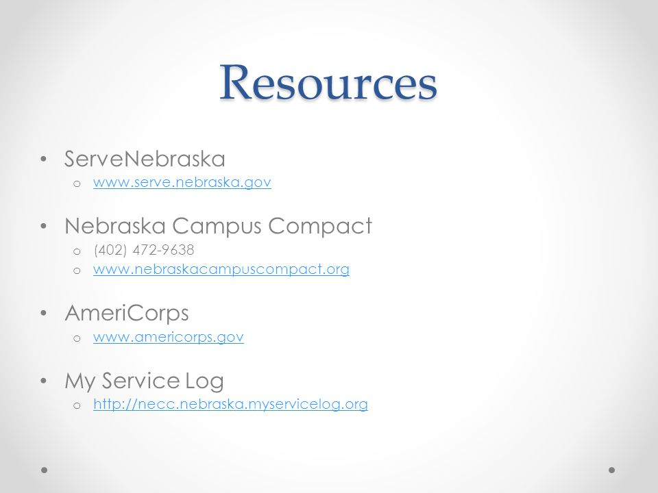 Resources ServeNebraska o     Nebraska Campus Compact o (402) o     AmeriCorps o     My Service Log o