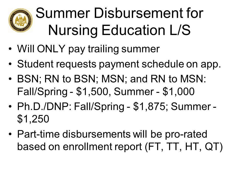 Summer Disbursement for Nursing Education L/S Will ONLY pay trailing summer Student requests payment schedule on app.