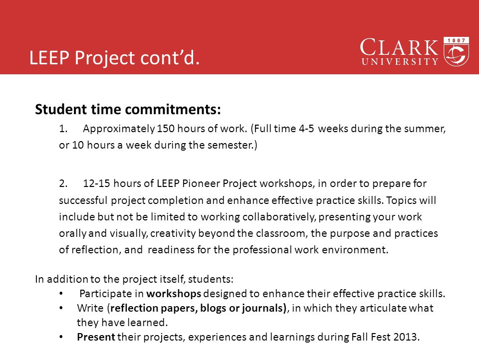 LEEP Project cont'd.16 Student time commitments: 1.Approximately 150 hours of work.