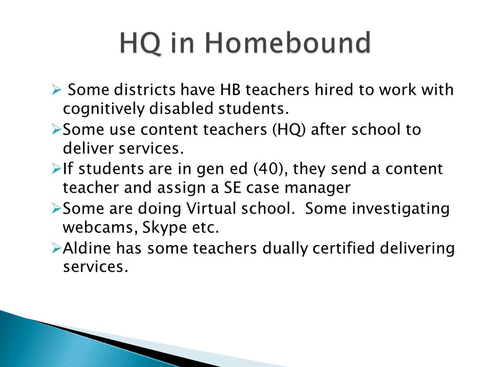  Some districts have HB teachers hired to work with cognitively disabled students.  Some use content teachers (HQ) after school to deliver services.