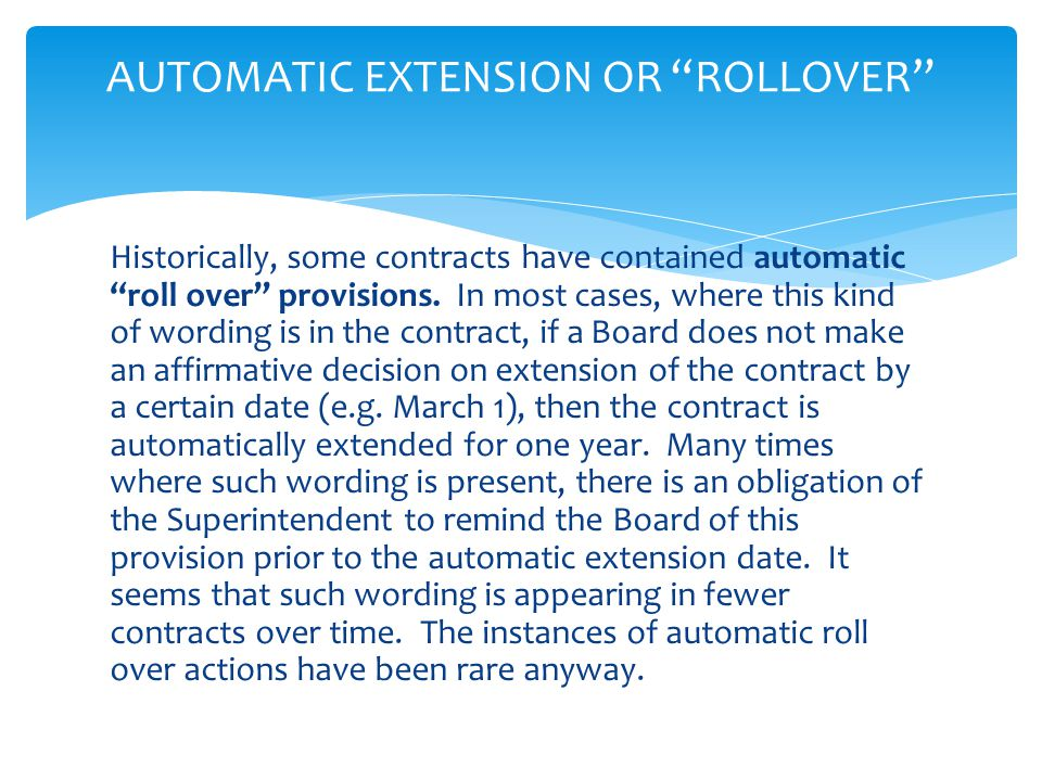 Historically, some contracts have contained automatic roll over provisions.