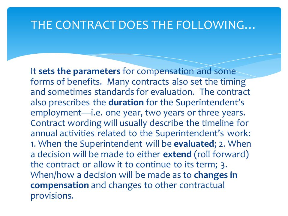 In most instances, the foundation contract for a Superintendent is established at the time of initial employment by the school district.