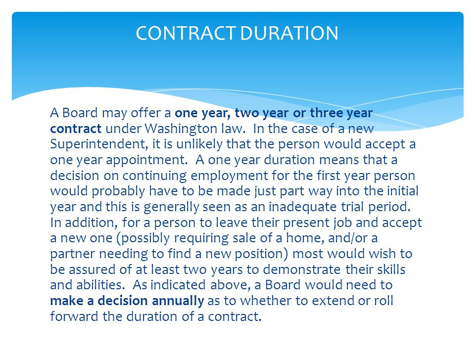  It is imperative to include wording as to when and how the Board will determine whether to offer the Superintendent an extended contract or whether to allow the contract to continue towards its expiration date.