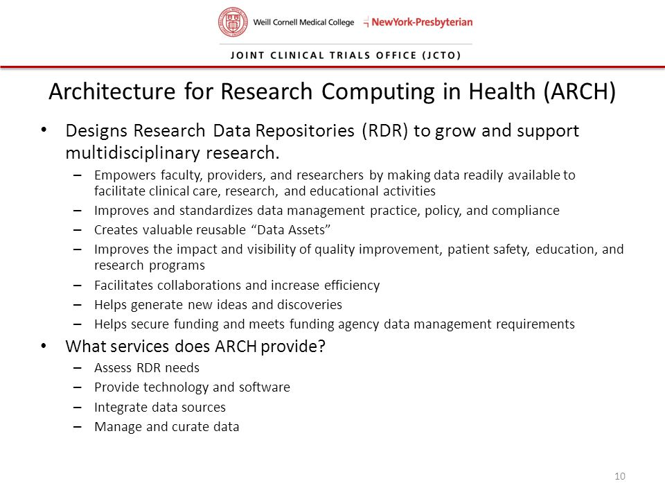 Architecture for Research Computing in Health (ARCH) Designs Research Data Repositories (RDR) to grow and support multidisciplinary research. – Empowe