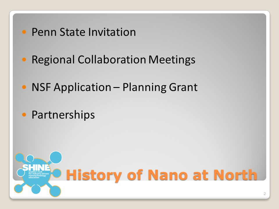 History of Nano at North Penn State Invitation Regional Collaboration Meetings NSF Application – Planning Grant Partnerships 2