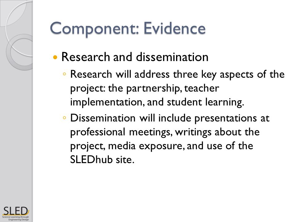 Component: Evidence Research and dissemination ◦ Research will address three key aspects of the project: the partnership, teacher implementation, and
