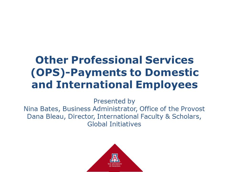 Other Professional Services (OPS)-Payments to Domestic and International Employees Presented by Nina Bates, Business Administrator, Office of the Prov
