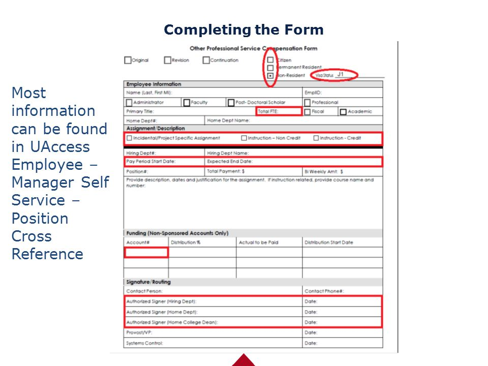 Completing the Form Most information can be found in UAccess Employee – Manager Self Service – Position Cross Reference
