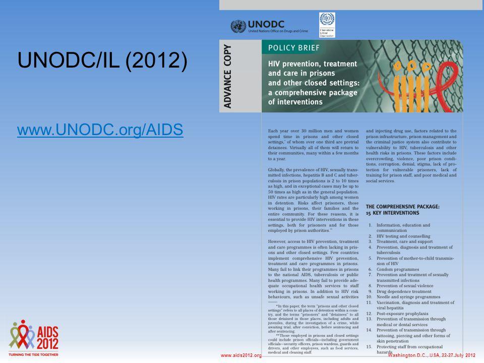 Washington D.C., USA, 22-27 July 2012www.aids2012.org UNODC/IL (2012) www.UNODC.org/AIDS