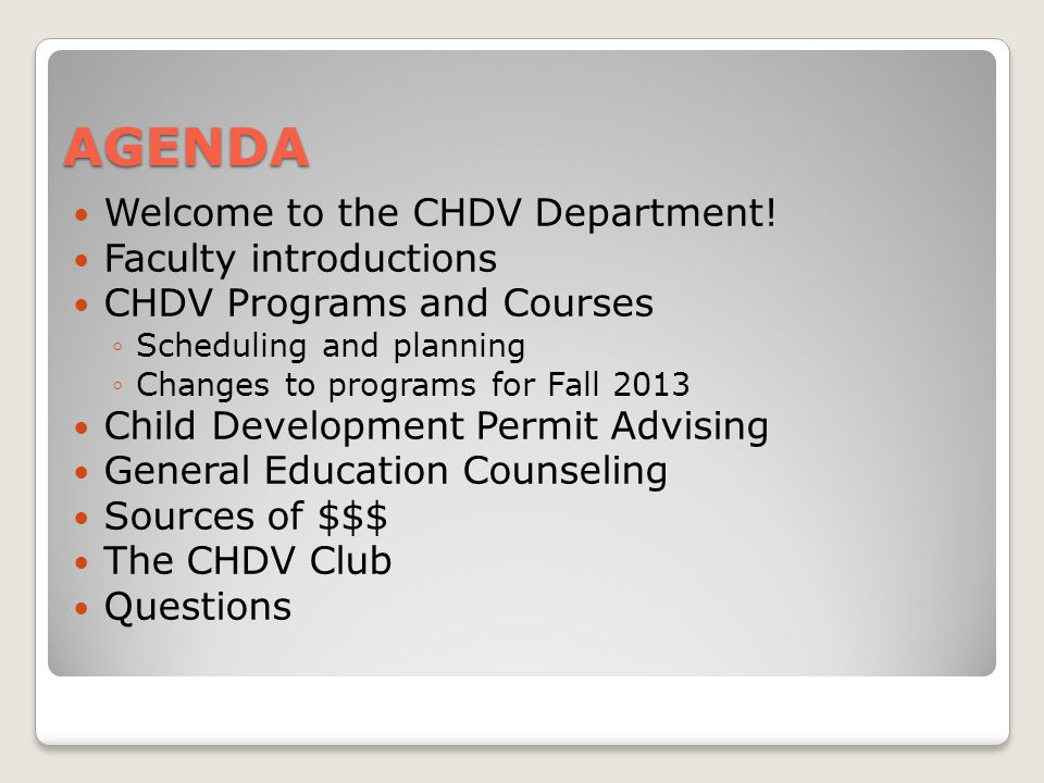 AGENDA Welcome to the CHDV Department.