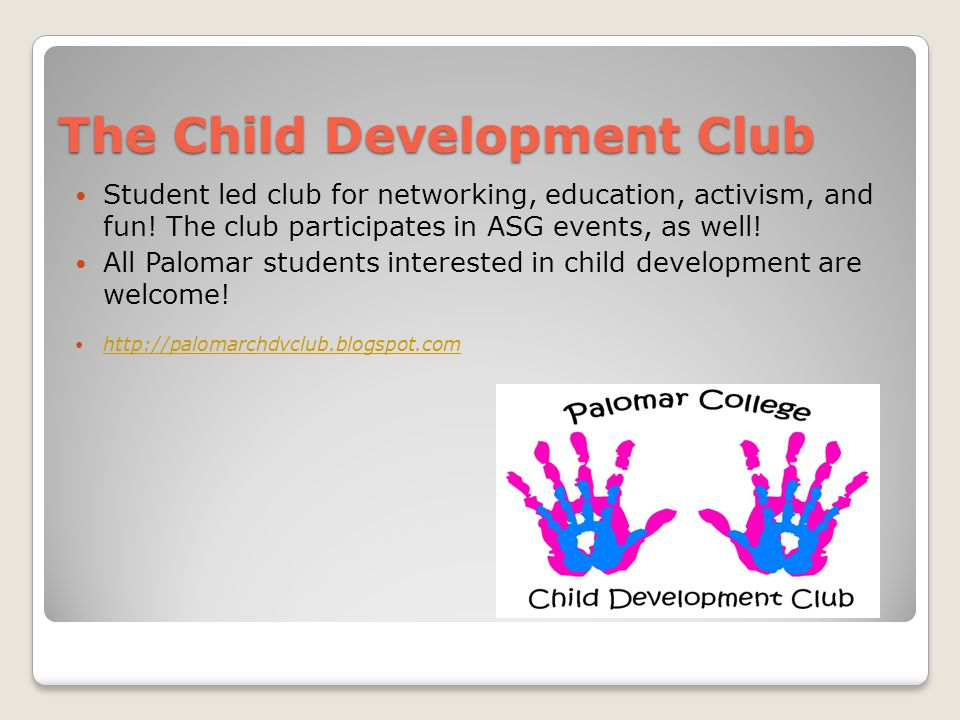 The Child Development Club Student led club for networking, education, activism, and fun.