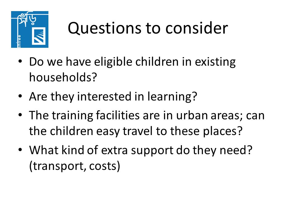 Questions to consider Do we have eligible children in existing households.
