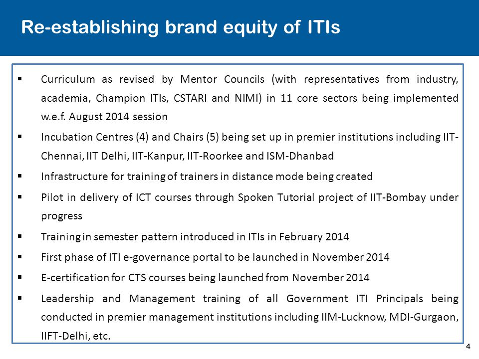 5 ITI-industry partnership framework  Flexible MoUs for running industry-driven courses in ITIs o Customised industry-led courses with high employment potential (min.