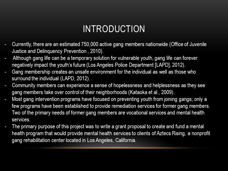INTRODUCTION -Currently, there are an estimated 750,000 active gang members nationwide (Office of Juvenile Justice and Delinquency Prevention, 2010).