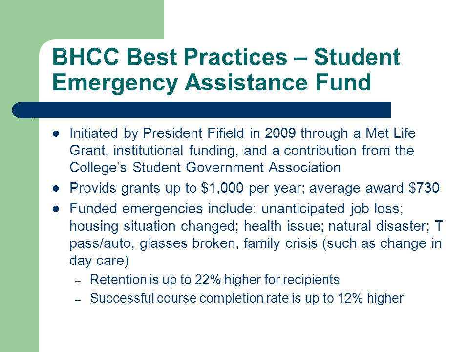 BHCC Best Practices – Student Emergency Assistance Fund Initiated by President Fifield in 2009 through a Met Life Grant, institutional funding, and a