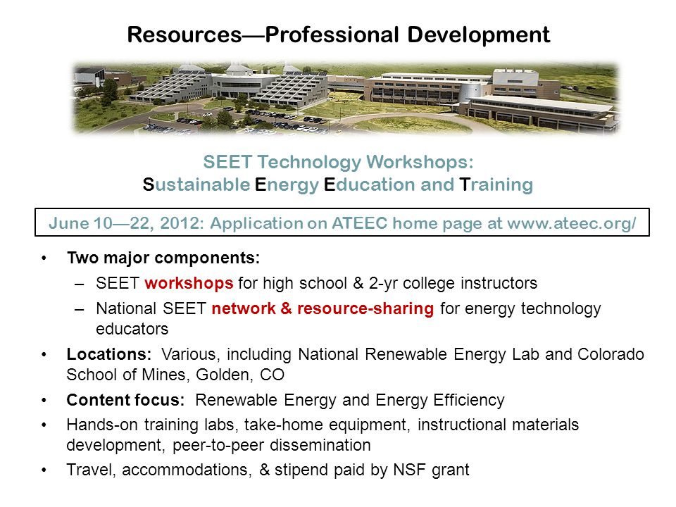Two major components: –SEET workshops for high school & 2-yr college instructors –National SEET network & resource-sharing for energy technology educa