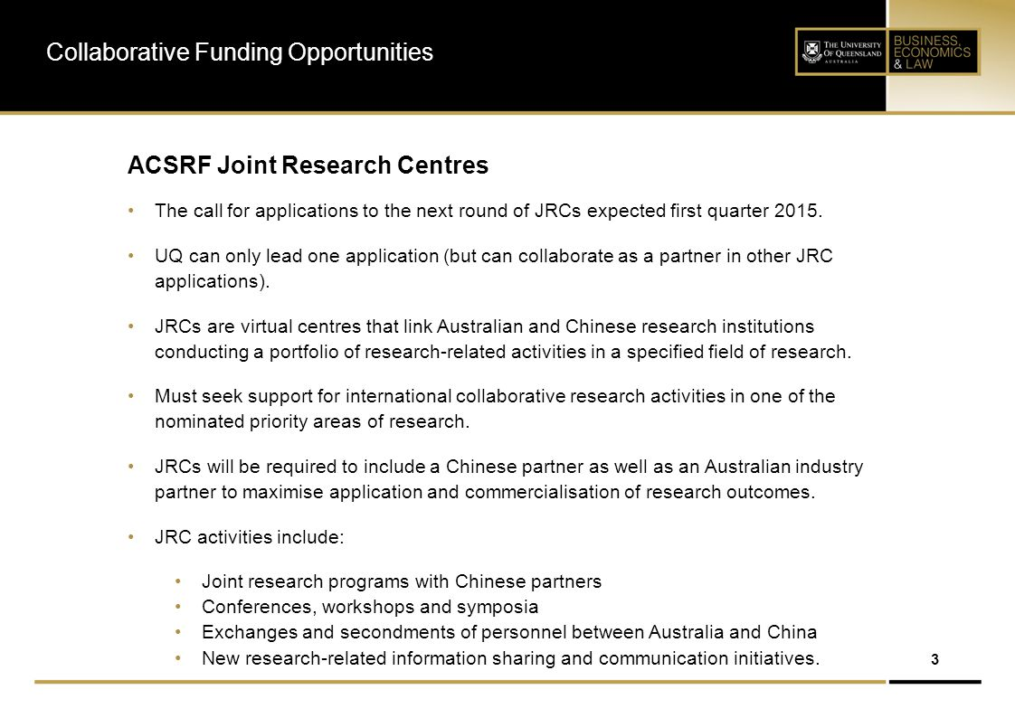 3 ACSRF Joint Research Centres The call for applications to the next round of JRCs expected first quarter 2015.