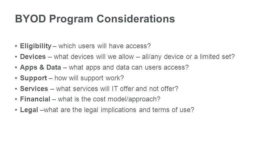 BYOD Program Considerations Eligibility – which users will have access.