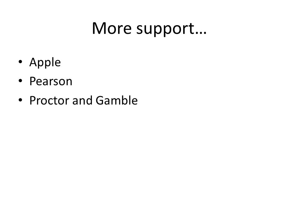 More support… Apple Pearson Proctor and Gamble