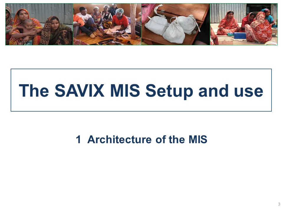 1.1 The main differences between the Excel MIS and the SAVIX MIS 4